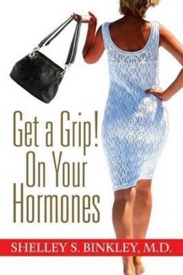 Get a Grip! On Your Hormones by Shelley Binkley image