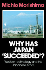 Why Has Japan 'Succeeded'? by Michio Morishima