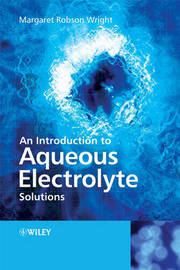 An Introduction to Aqueous Electrolyte Solutions by Margaret Robson Wright image