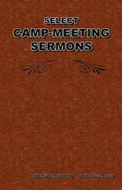 Select Camp-Meeting Sermons by George J. Kelly image