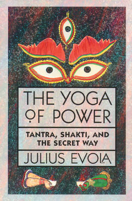 The Yoga of Power by Julius Evola