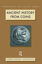 Ancient History from Coins by Christopher Howgego
