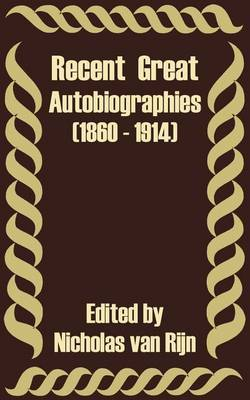 Recent Great Autobiographies (1860 - 1914) image