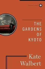 The Gardens of Kyoto by Kate Walbert image
