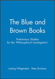 The Blue and Brown Books by Ludwig Wittgenstein
