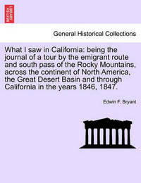 What I Saw in California by Edwin F. Bryant