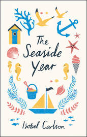 The Seaside Year by Isobel Carlson