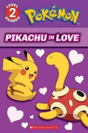 Pikachu in Love (Pok mon: Level 2 Reader) by Tracey West