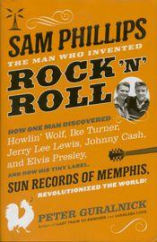 Sam Phillips by Peter Guralnick