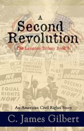 A Second Revolution by C James Gilbert image