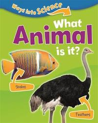 Ways Into Science: What Animal Is It? by Peter Riley