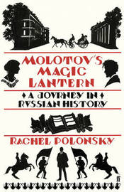Molotov's Magic Lantern: A Journey in Russian History by Rachel Polonsky image