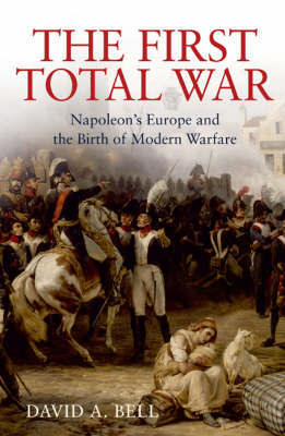 The First Total War by David A Bell image
