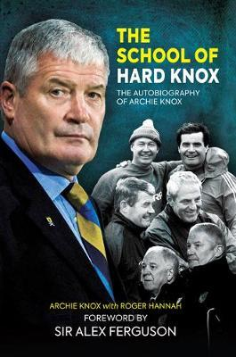 The School of Hard Knox by Archie Knox image