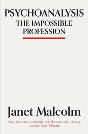 Psychoanalysis by Janet Malcolm image