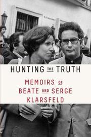 Hunting the Truth by Beate Klarsfeld