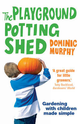 The Playground Potting Shed by Dominic Murphy