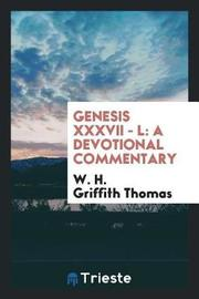 Genesis XXXVII - L by W H Griffith Thomas image