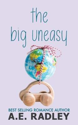The Big Uneasy by A E Radley image