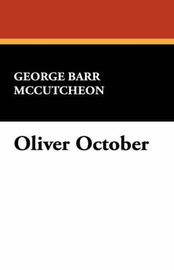 Oliver October by George , Barr McCutcheon