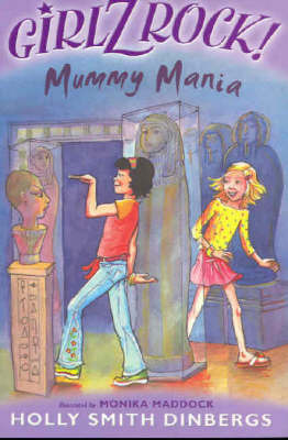 Girlz Rock 19: Mummy Mania by Holly Smith Dinbergs image
