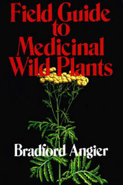 Field Guide to Medicinal Wild Plants by Bradford Angier image
