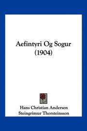 Aefintyri Og Sogur (1904) by Hans Christian Andersen