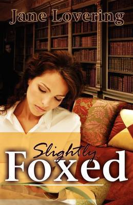 Slightly Foxed by Jane Lovering