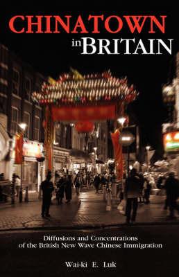 Chinatown in Britain by Wai-Ki Luk