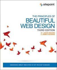 The Principles of Beautiful Web Design 3e by Jason Beaird