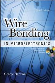 Wire Bonding in Microelectronics by George Harman image