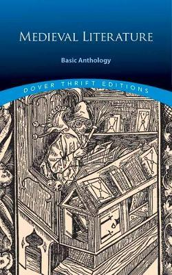 Medieval Literature: A Basic Anthology by Dover Publications,Inc.