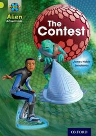 Project X: Alien Adventures: Lime: The Contest by James Noble