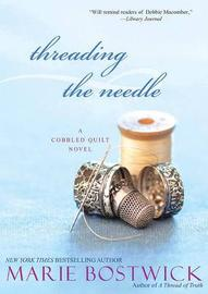 Threading The Needle by Marie Bostwick