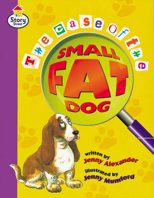 The case of the small fat dog Story Street Fluent Step 12 Book 3 by Jenny Alexander