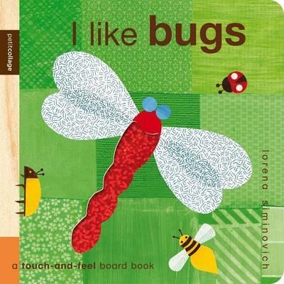 I Like Bugs by Lorena Siminovich