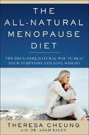 The All-Natural Menopause Diet: The Drug-Free, Natural Way to Beat Your Symptoms and Lose Weight by Adam Balen