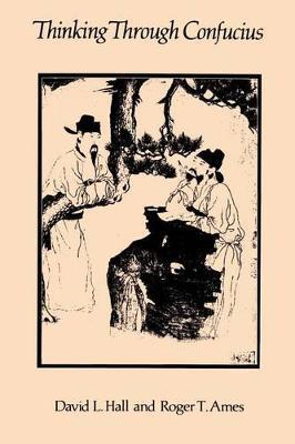 Thinking Through Confucius by David L Hall