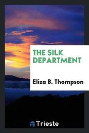 The Silk Department by Eliza B. Thompson