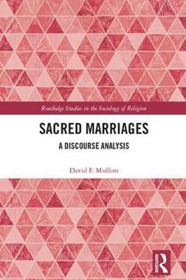 Sacred Marriages by David F Mullins