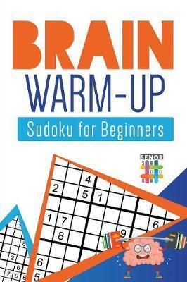 Brain Warm-Up Sudoku for Beginners by Senor Sudoku