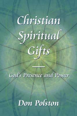 Christian Spiritual Gifts -: God's Presence and Power by Don Polston image