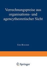 Verrechnungspreise Aus Organisations- Und Agencytheoretischer Sicht