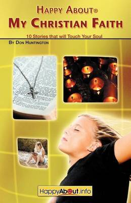 Happy About My Christian Faith by Don Huntington image