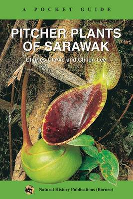 Pitcher Plants of Sarawak: A Pocket Guide by C. Clarke image