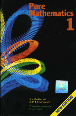 Pure Mathematics: A First Course 4th. Edition by John K. Backhouse