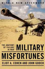 Military Misfortunes by Eliot A Cohen