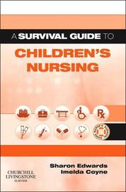 A Survival Guide to Children's Nursing by Sharon L. Edwards