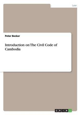 Introduction on the Civil Code of Cambodia by Peter Becker