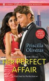 Her Perfect Affair by Priscilla Oliveras
